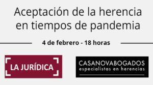 Aceptación de la Herencia en tiempos de Pandemia, conferencia en La Jurídica